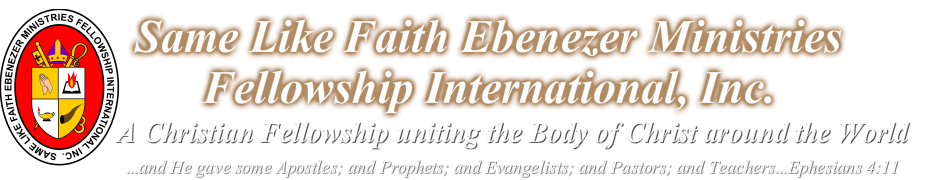 Same Like Faith Ebenezer Ministries Fellowship International, Inc